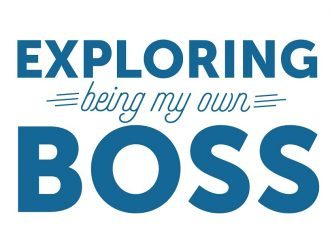 Exploring Being My Own Boss -