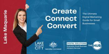 Create Connect Convert - Lake Macquarie -